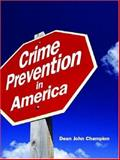 Crime Prevention in America, Champion, Dean John, 0132253771