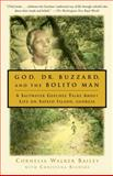 God, Dr. Buzzard, and the Bolito Man, Cornelia Walker Bailey and Christena Bledsoe, 0385493770