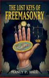 The Lost Keys of Freemasonry, Manly P. Hall, 0486473775