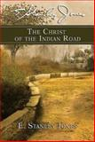The Christ of the Indian Road, E. Stanley Jones, 0687063779