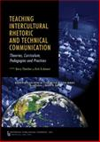 Teaching Intercultural Rhetoric and Technical Communication : Theories, Curriculum, Pedagogies, and Practices, , 0895033771