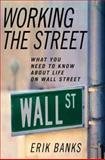 Working the Street, Erik Banks, 1403963770