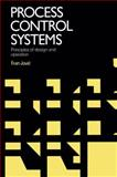 Process Control Systems : Principles of Design and Operation, Jovic, Fran, 1468483773