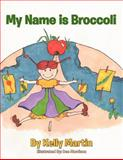 My Name Is Broccoli, Kelly Martin, 1468553771