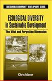Ecological Diversity in Sustainable Development : The Vital and Forgotten Dimension, Maser, Chris, 1566703778
