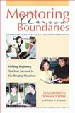 Mentoring Across Boundaries : Helping Beginning Teachers Succeed in Challenging Situation, Boreen, Jean and Niday, Donna, 1571103775