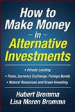 How to Make Money in Alternative Investments, Bromma, Hubert and Moren Bromma, Lisa, 0071623779