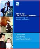 Keys to College Studying : Becoming an Active Thinker, Carter, Carol and Bishop, Joyce, 0131703773