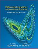 Differential Equations and Boundary Value Problems : Computing and Modeling Value Package (includes Student Solutions Manual), Edwards, C. Henry and Penney, David E., 0135143772