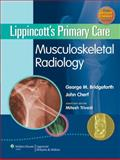 Lippincott's Primary Care Musculoskeletal Radiology, Bridgeforth, George M., 0781793777