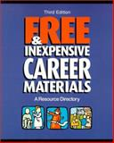 Free and Inexpensive Career Materials : A Resource Directory, Ferguson Publishing, 0894343777