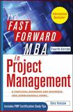 The Fast Forward MBA in Project Management, Eric Verzuh, 1118073770