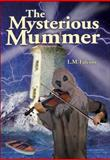 The Mysterious Mummer, L. M. Falcone, 1553373774