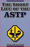 The Short Life of the ASTP, Francis N. Iglehart, 1561673773