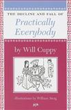 The Decline and Fall of Practically Everybody, Will Cuppy, 1567923771