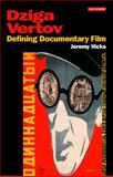 Dziga Vertov : Defining Documentary Film, Hicks, Jeremy, 1845113772