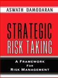 Strategic Risk Taking : A Framework for Risk Management, Damodaran, Aswath, 0137043775