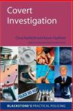 Covert Investigation : A Practical Guide for Investigators, Harfield, Clive and Harfield, Karen, 019928377X