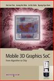 Mobile 3D Graphics SoC : From Algorithm to Chip, Yoo, Hoi-Jun and Nam, Byeong-Gyu, 0470823771