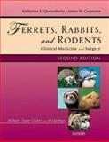 Ferrets, Rabbits and Rodents : Clinical Medicine and Surgery, Quesenberry, Katherine and Carpenter, James W., 0721693776