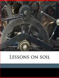 Lessons on Soil, Edward J. Russell, 1149443774