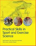Practical Skills in Sport and Exercise Science, Rob Reed and Peter Reaburn, 1408203774