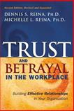 Trust and Betrayal in the Workplace, Dennis S. Reina and Michelle L. Reina, 1576753778