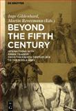 Beyond the Fifth Century : Interactions With Greek Tragedy From the Fourth Cenutry BCE To the Middle Ages, Ingo Gildenhard, 3110223775