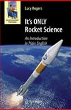 It's ONLY Rocket Science : An Introduction in Plain English, Rogers, Lucy, 038775377X