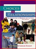 Choices in Relationships : An Introduction to Marriage and the Family, Knox, David and Schacht, Caroline, 0534573770