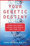 Your Genetic Destiny, Aubrey Milunsky, 0738203777