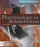 Pharmacology in Rehabilitation, Ciccone, Charles D. and Ciccone, Charles, 0803613776