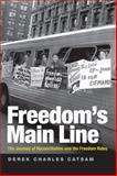 Freedom's Main Line : The Journey of Reconciliation and the Freedom Rides, Catsam, Derek Charles, 0813133777