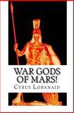 War Gods of Mars!, Cyrus Lobanaid, 1495493776