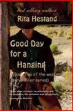 Good Day for a Hanging, Rita Hestand, 149730377X