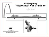 Modeling Using Pro/ENGINEER Wildfire 4. 0, Condoor, Sridhar, 1585033774