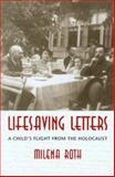 Lifesaving Letters : A Child's Flight from the Holocaust, Roth, Milena, 0295983779