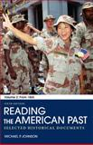 Reading the American Past: Volume II: From 1865 : Selected Historical Documents, Johnson, Michael P., 0312563779