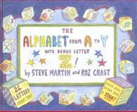 The Alphabet from A to Y with Bonus Letter Z!, Steve Martin and Roz Chast, 0385523777