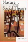 Nature and Social Theory, Franklin, Adrian, 0761963774