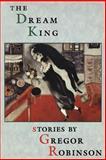 The Dream King, Gregor Robinson, 0888783779
