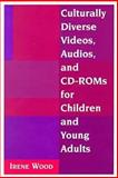Culturally Diverse Videos, Audios, and CD-ROMs for Children and Young Adults, , 1555703771