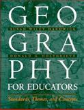 Geography for Educators : Standards, Themes, and Concepts, Hardwick, Susan W. and Holtgrieve, Donald G., 0134423771