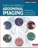 Pearls and Pitfalls in Abdominal Imaging : Pseudotumors, Variants and Other Difficult Diagnoses, Coakley, Fergus, 0521513774