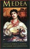 Medea : Essays on Medea in Myth, Literature, Philosophy and Art, Clauss, James J. and Johnston, Sarah I., 0691043779