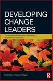 Developing Change Leaders : The Principles and Practices of Change Leadership Development, Higgs, Malcolm and Aitken, Paul, 0750683775