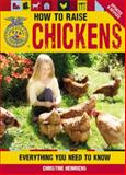 How to Raise Chickens, Christine Heinrichs, 0760343772