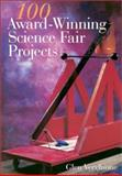 100 Award-Winning Science Fair Projects, Glen Vecchione, 0806973773