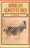 African Adventures, J. F. Burger, 0940143771