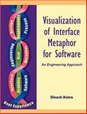 Visualization of Interface Metaphor for Software, Dinesh S. Katre, 1599423774